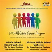 2013 Florida Music Educators Association (FMEA): Middle School Honors Orchestra & All-State Middle School Orchestra by Various Artists