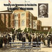 Heroes and Heroines of Bayreuth: Lauritz Melchior (Historical Recordings 1938-1943) by Lauritz Melchior