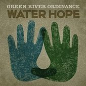 Water Hope by Green River Ordinance