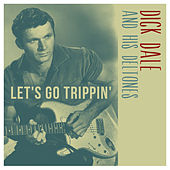 Let's Go Trippin' de Dick Dale & His Del-Tones
