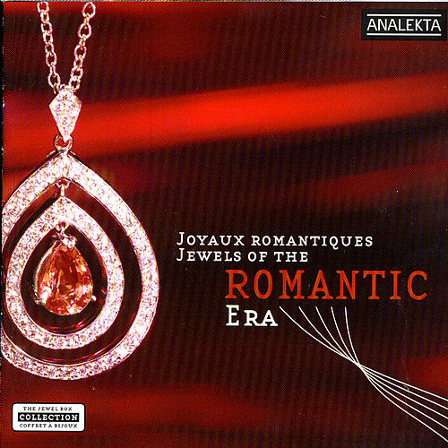 Jewels Of The Romantic Era (Joyaux Romantiques) by Various Artists