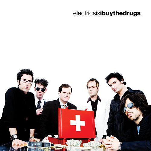 I Buy The Drugs by Electric Six