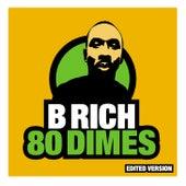 80 Dimes by B Rich