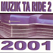Muzik Ta Ride 2 2001 de Various Artists