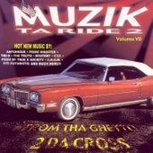 Muzik Ta Ride 2, Vol. 7:  From Tha Ghetto 2 Da Cross by Various Artists