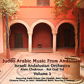 Judeo Arabic Music From Andalusia, Vol. 3 by Various Artists