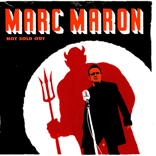 Not Sold Out by Marc Maron