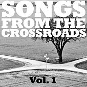 Songs from the Crossroads, Vol. 1 by Various Artists