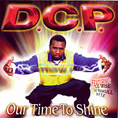Our Time To Shine by D.C.P.
