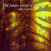 Papua New Guinea Translations by Future Sound of London