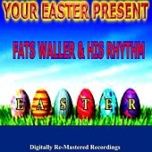 Your Easter Present - Fats Waller & His Rhythm by Fats Waller