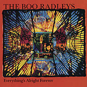 Everything's Alright Forever von The Boo Radleys