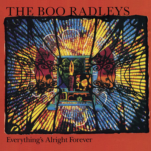 Everything's Alright Forever by The Boo Radleys