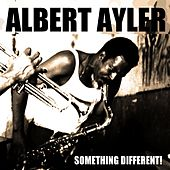 Albert Ayler: Something Different! (First Recordings 1 & 2) de Albert Ayler