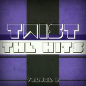 Twist the Hits, Vol. 2 by Various Artists