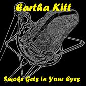 Smoke Gets in Your Eyes by Eartha Kitt