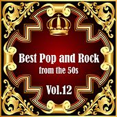 Best Pop and Rock from the 50s Vol 12 by Various Artists