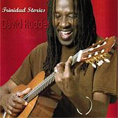 Trinidad Stories by David Rudder