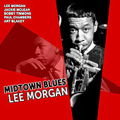Midtown Blues: Lee Morgan by Lee Morgan