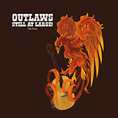 Outlaws Still At Large!: The Music de Various Artists