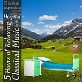 5 Hours of Relaxing Classical Music for the Hospital von Various Artists