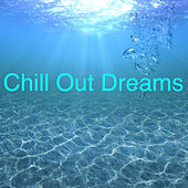 Chill out Dreams di Various Artists