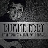 Have Twangy Guitar, Will Travel by Duane Eddy