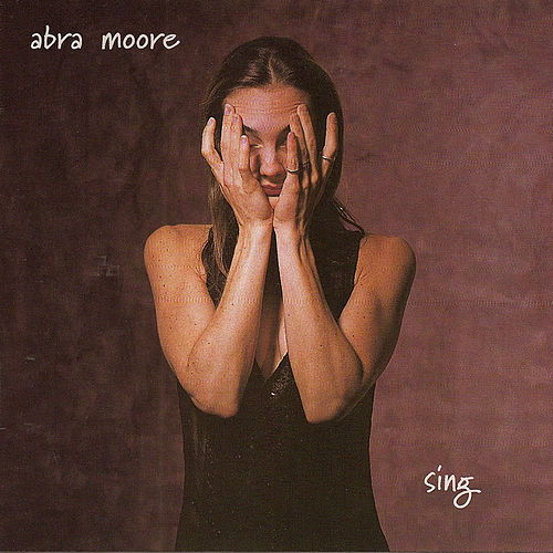 Sing by Abra Moore