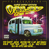 Oakland Gone Wild (Super Hyphy Edition) by Various Artists
