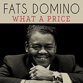 What a Price by Fats Domino