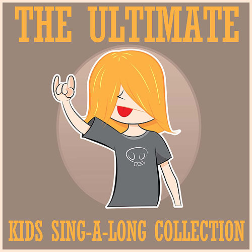 The Ultimate Kids Sing-a-Long Song Collection by The Tinseltown Players