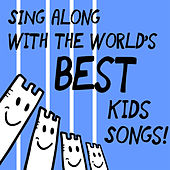 Sing Along with the World's Best Kid Songs by The Tinseltown Players