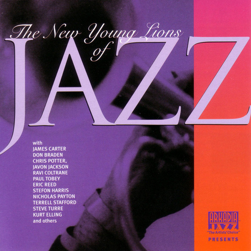 Arkadia Jazz Presents:The New Young Lions of Jazz by Various Artists