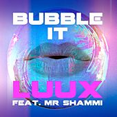 Bubble It [feat. Mr Shammi] de LuuX