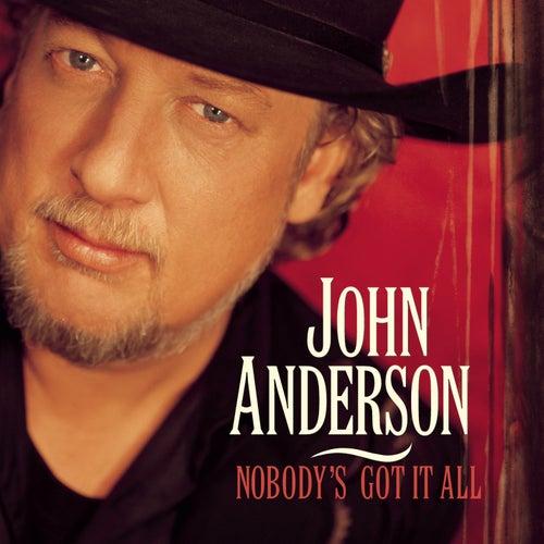 Nobody's Got It All by John Anderson
