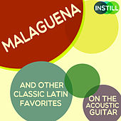 Malaguena and Other Classic Latin Favorites on the Acoustic Guitar de Various Artists