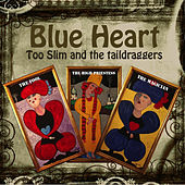 Blue Heart von Too Slim & The Taildraggers