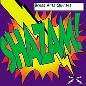 Shazam! by The Brass Arts Quintet