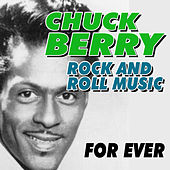 Rock and Roll Music for Ever by Chuck Berry