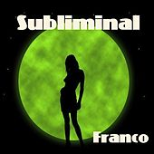 Subliminal by Franco