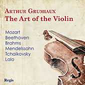 Arthur Grumiaux: The Art of the Violin by Various Artists