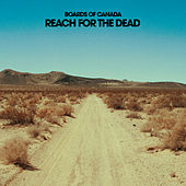 Reach For The Dead de Boards of Canada