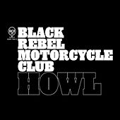 Howl de Black Rebel Motorcycle Club