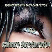 Green Sensation (Lounge and Chillout Collection) de Various Artists