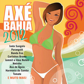 Axé Bahia 2012 von Various Artists