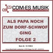 Als Papa noch zum Dorf-Schwof ging, Folge 2 von Various Artists