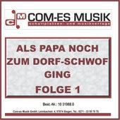 Als Papa noch zum Dorf-Schwof ging, Folge 1 von Various Artists