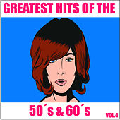 Greatest Hits of the 50's & 60's, Vol. 4 by Various Artists