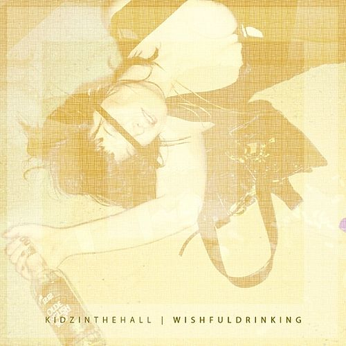 Wishful Drinking - EP by Kidz in the Hall