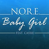 Babygirl (feat. Cassie) - Single by N.O.R.E.